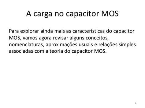 capacitor no carga capacitor mos 3 a carga no capacitor mos