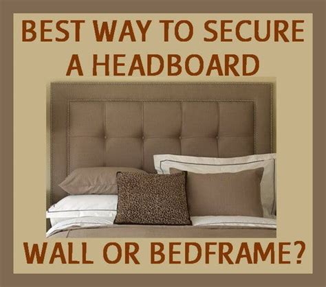 headboard attached to wall what is the best way to attach a headboard wall or bed