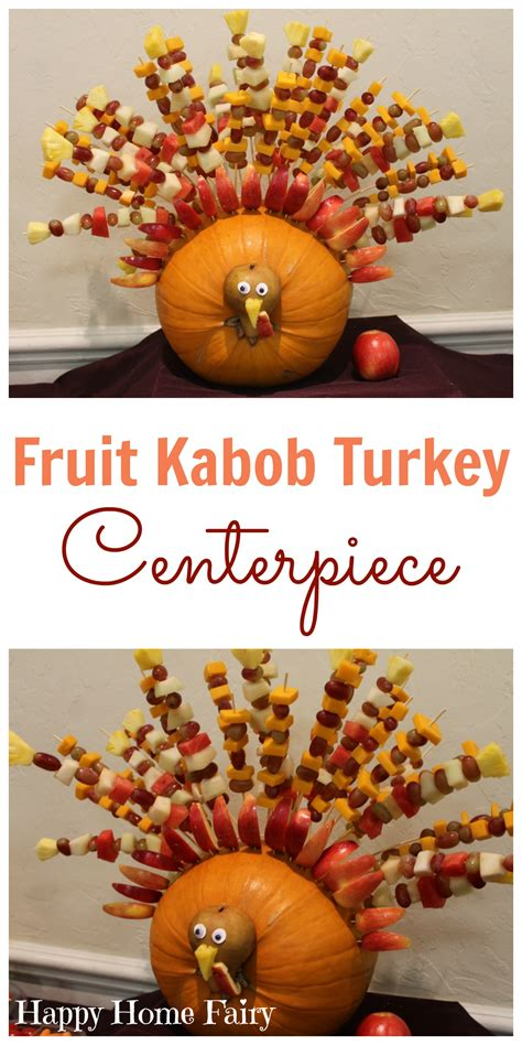 The Greatest Thanksgiving Centerpiece Happy Home Fairy Fruit Kabob Centerpiece