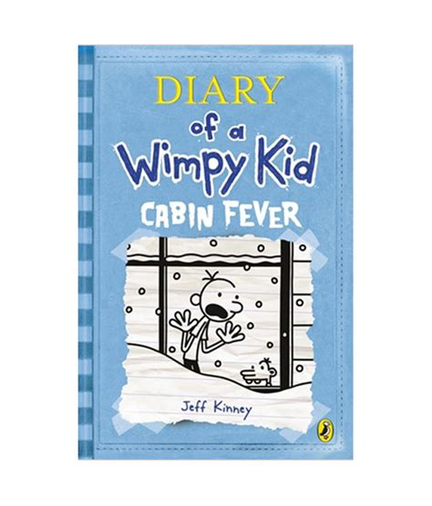 Diary Of The Wimpy Kid Cabin Fever by Diary Of A Wimpy Kid Cabin Fever Book 6 Buy Diary Of
