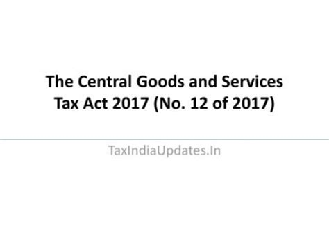 tax cuts and act of 2017 explanation and analysis books the central goods and services tax act 2017 no 12 of 2017
