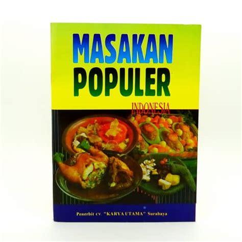 Buku Masakan Hidangan Indonesia Populer buku masakan populer indonesia pusaka dunia