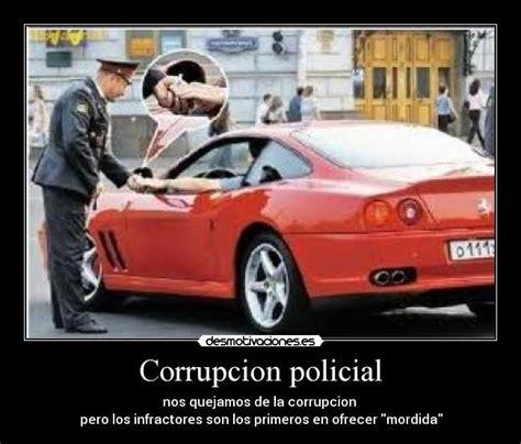 corrupcion policial corrupcion policial desmotivaciones