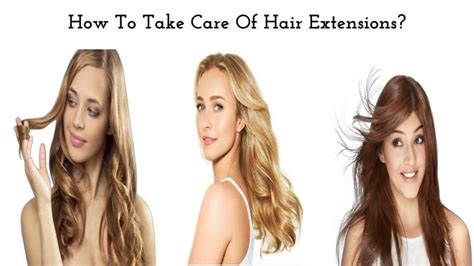 how to care for your hair extensions ppt how to take care of hair extensions powerpoint