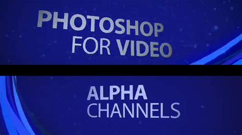 Adobe Photoshop Alpha Channel Tutorial | alpha channels adobe photoshop tutorial