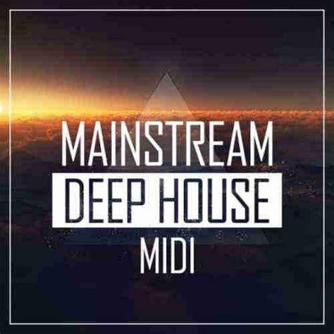 mainstream house music midi файлы mainstream sounds mainstream deep house midi 187 мелодии midi