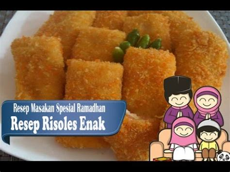 membuat risoles youtube resep mudah membuat risoles youtube