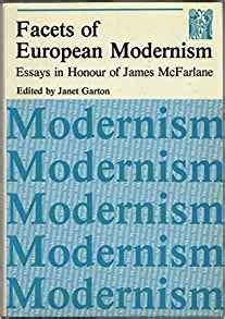 Facets Of Essay by Facets Of European Modernism Essays In Honour Of Mcfarlane Janet Garton 9780902171145