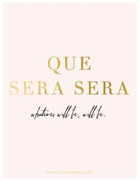 que sera sera tattoo designs que sera sera the most inspiring quote ideas on