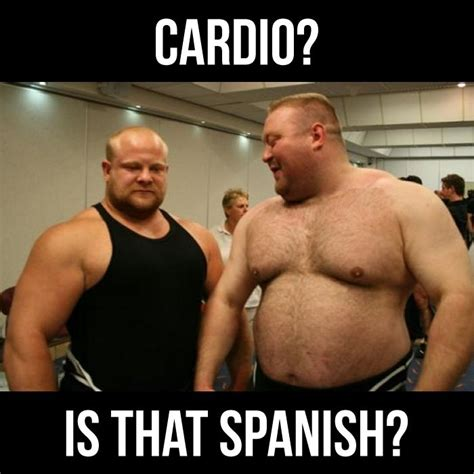 Bodybuilder Meme - cardio is that spanish fitnessgoals motivation