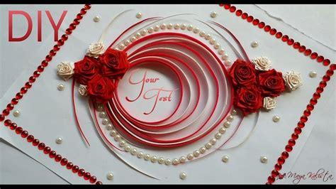 Beautiful Handmade Cards Designs - beautiful handmade greeting cards designs step by step