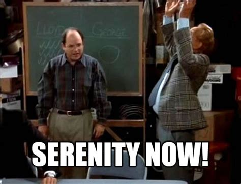Happy Festivus Meme - quotes serenity now quotesgram