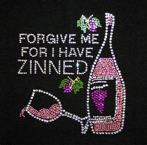 T Shirt Forgive Me Aenm quot forgive me for i zinned quot with wine bottle rhinestone