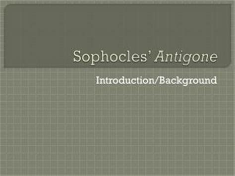 antigone themes ppt ppt antigone by sophocles powerpoint presentation id