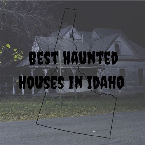 best haunted houses the best haunted houses in idaho frazzled n frugal