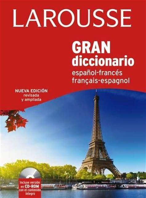gran diccionario espaol frances frances pasajes librer 237 a internacional libros de diccionarios biling 252 es de espa 241 ol