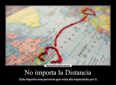 imagenes de amor la distancia no importa no importa la distancia desmotivaciones