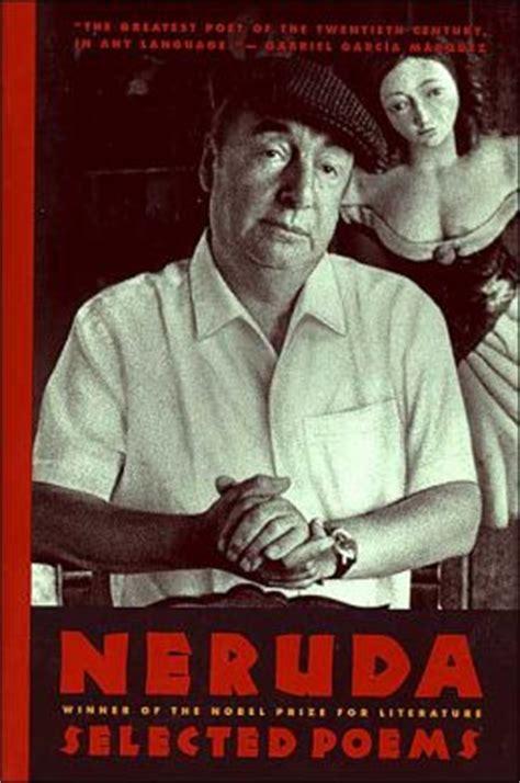 pablo neruda selected poems bilingual 0395544181 neruda selected poems by pablo neruda 9780395544181 paperback barnes noble