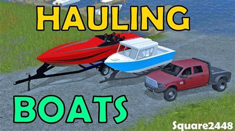 farming simulator boat videos farming simulator 17 hauling taking boats out of the