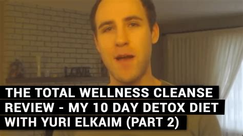 10 Day Total Detox by The Total Wellness Cleanse Review My 10 Day Detox Diet