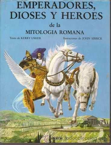 libro dioses y heroes de emperadores dioses y h 233 roes de la mitolog 237 a ro comprar en todocoleccion 30624088