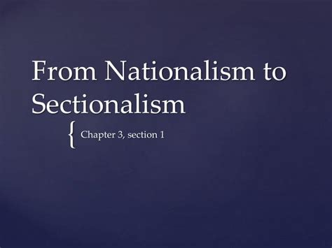 sectionalism and nationalism ppt from nationalism to sectionalism powerpoint
