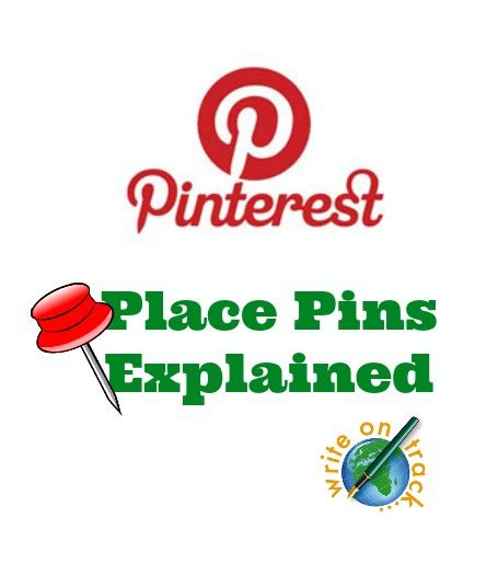 A Place Explained Place Pins Explained Write On Track Write On Track