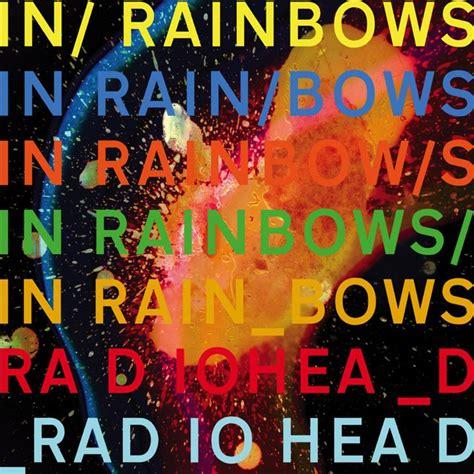 Radiohead In Rainbows by Radiohead In Rainbows Turns 10 Stereogum