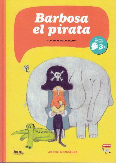 nacho viaja con su el capit 225 n barbosa viaja con su peculiar tripulaci 243 n un elefante y un cocodrilo con ganas de