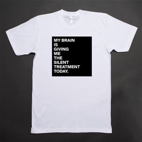 zeixs t shirt design 2 pdf products 171 my brain is giving me the silent treatment today