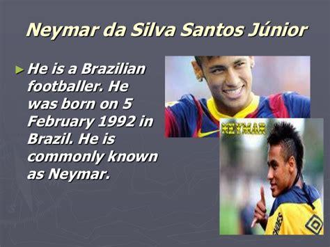 biography en ingles de neymar neymar da silva santos j 250 nior