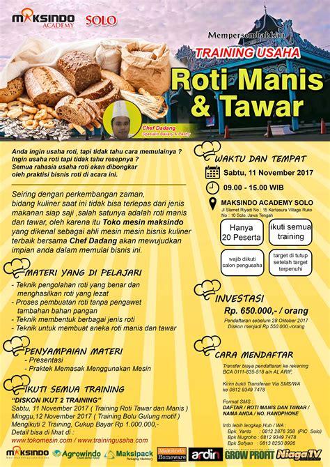 usaha membuat roti tawar training usaha roti manis dan tawar 11 november 2017