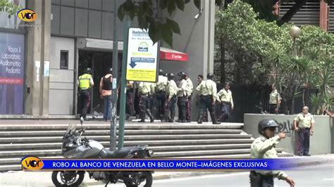 imagenes banco venezuela im 193 genes exclusivas del robo al banco de venezuela youtube