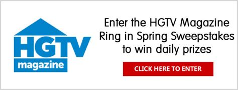 How To Find Local Sweepstakes - hgtv magazine ring in spring sweepstakes daily prizes