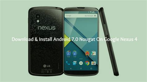 android nexus install android 7 0 nougat on nexus 4