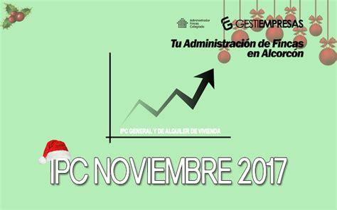 actualizacion rentas ipc noviembre 2011 ipc noviembre 2017 general y vivienda en alquiler blog