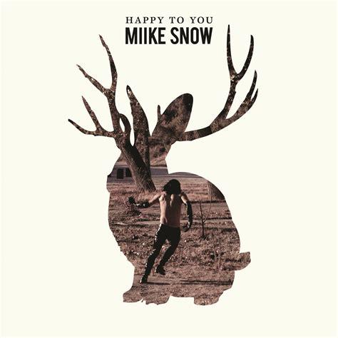 animal miike snow miike snow shelleyhanveywriter
