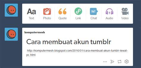 membuat blog tumblr cara mudah membuat akun tumblr lewat pc