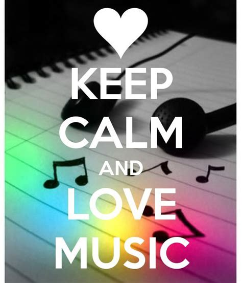 music keep calm quotes and pop music pinterest keep calm and love music pictures photos and images for