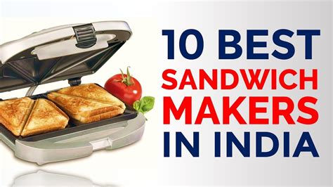 Grill Sandwich Maker Price by 10 Best Sandwich Makers In India With Price Top Grill