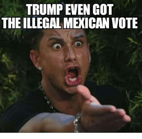 Illegal Memes - 25 best memes about illegal mexican illegal mexican memes