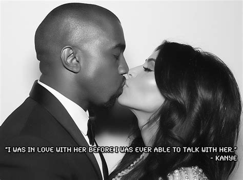 kim and kanye picture quotes 19 times kanye west described kim kardashian in the most