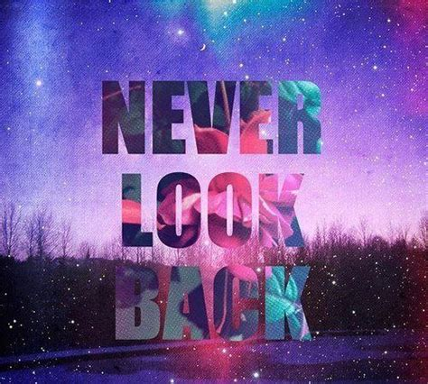Tumblrtee Never Look Back pastel quotes quotes quotes and never look back
