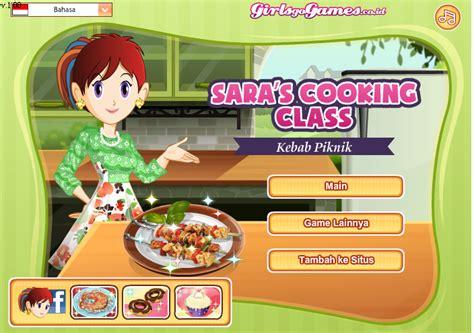 games membuat kue ulang tahun sara memasak kebab game memasak kelas sara gamemasak com