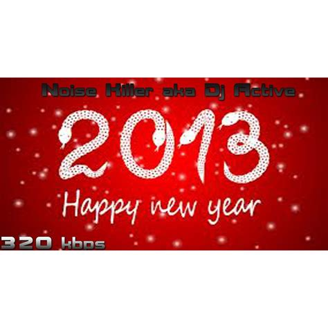 new year song album happy new year 2013 noise killer mp3 buy tracklist