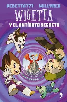 libro wigetta libros y juguetes 1demagiaxfa libro wigetta 3 y el ant 237 doto secreto vegetta777 willyrex