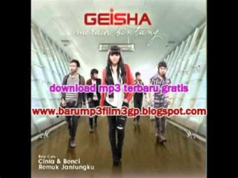 download mp3 geisha izinkan aku mendua geisha remuk jantungku mpg youtube