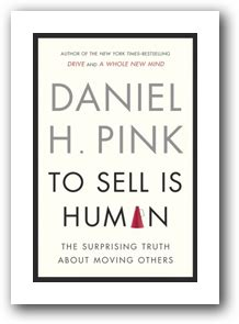 to sell is human 1594487154 13 business books that will blow your mind