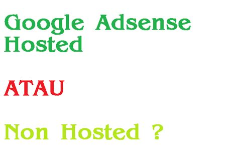 adsense hosted dan non hosted perbedaan akun google adsense hosted dan non hosted maxandro