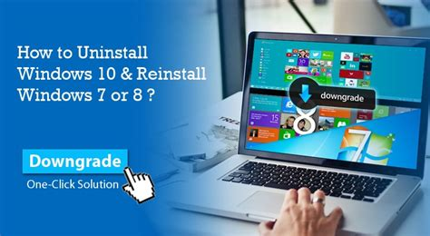 uninstall windows 10 and reinstall 7 how to uninstall windows 10 and downgrade to windows 7 or 8